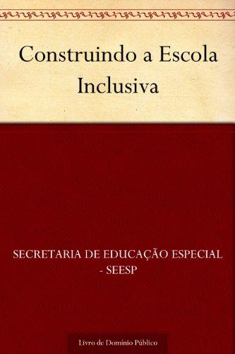 Construindo a Escola Inclusiva