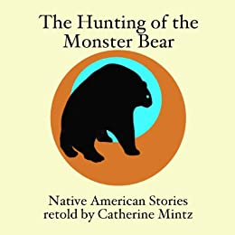 The Hunting of the Monster Bear by [Mintz, Catherine]