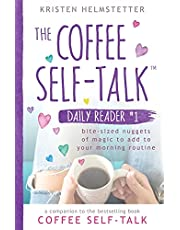 The Coffee Self-Talk Daily Reader #1: Bite-Sized Nuggets of Magic to Add to Your Morning Routine