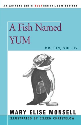 Read Online A Fish Named YUM: MR. PIN, Vol. IV by Mary Monsell (2007-10-11) pdf