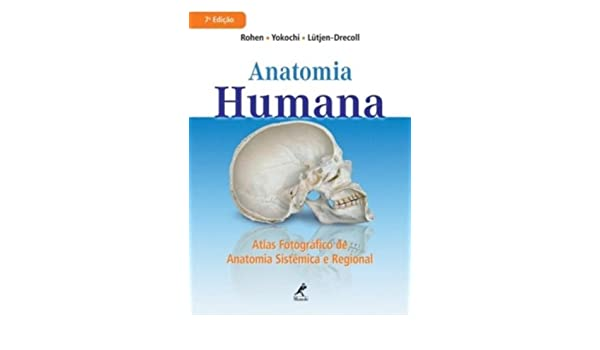 Anatomia Humana: Atlas Fotografico de Anatomia Sistemica e Regional ...