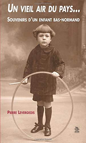 Vieil air du pays (un)... Souvenirs d'un enfant bas-normand (French Edition) pdf