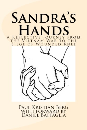 Sandra's Hands: A Reflective Journey from the Vietnam War to the Siege of Wounded Knee