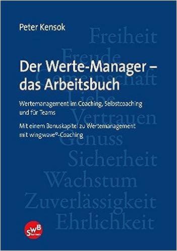 Der Werte-Manger - das Arbeitsbuch: Amazon.de: Peter Kensok: Bücher