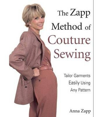 The Zapp Method of Couture Sewing: Tailor Garments Easily, Using Any Pattern (Paperback) - Common pdf epub