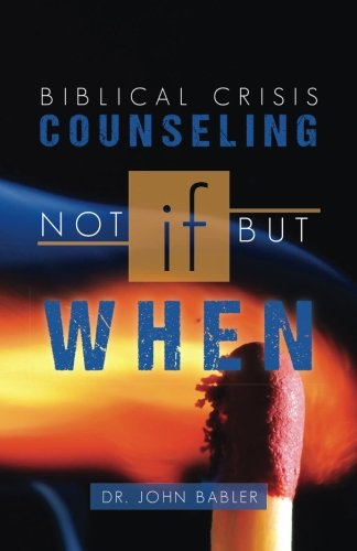 Biblical Crisis Counseling: Not If, But When
