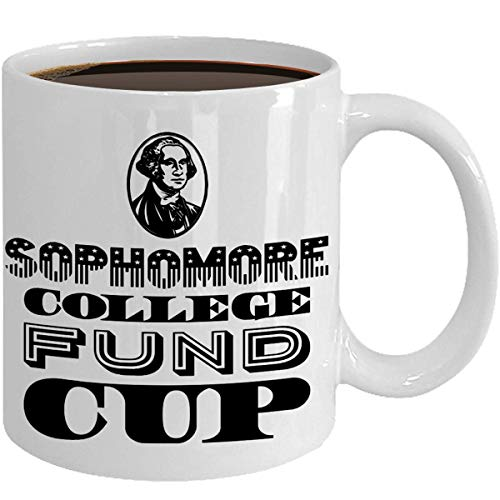 College Fund Coffee Mug | Funny Sophomore Going Away Back To School College University Gift For Student Dad Mom Son Daughter Graduate (Best Scholarships For Graduate Students)
