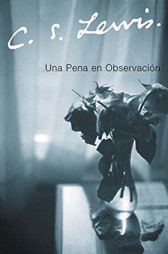 Una Pena en Observacion (Spanish Edition) [C. S. Lewis] (Tapa Blanda)