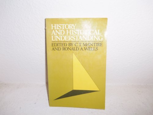 History and Historical Understanding by C. T. McIntire (1984-12-02)