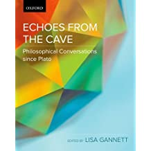 Echoes from the Cave: Philosophical Conversations since Plato