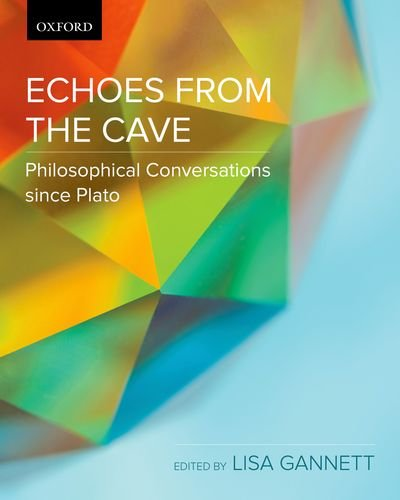 Echoes from the Cave: Philosophical Conversations since Plato - Echo Oxford