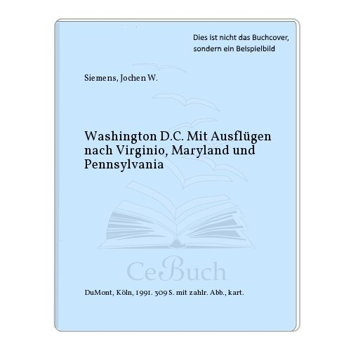 Washington D. C. Richtig reisen. Mit Ausflügen nach Virginia, Maryland und Pennsylvania