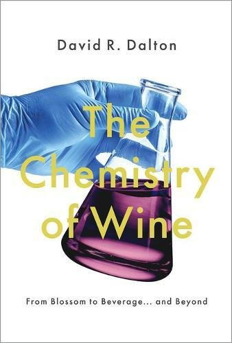 The Chemistry of Wine: From Blossom to Beverage and Beyond by David R. Dalton