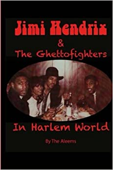 Jimi Hendrix & The Ghettofighters: in Harlem World