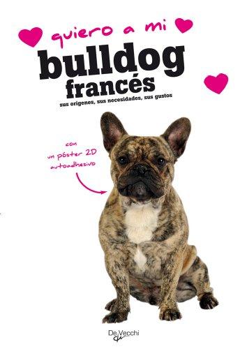 Descargar Libro Quiero A Mi Bulldog Francés Aa.vv.