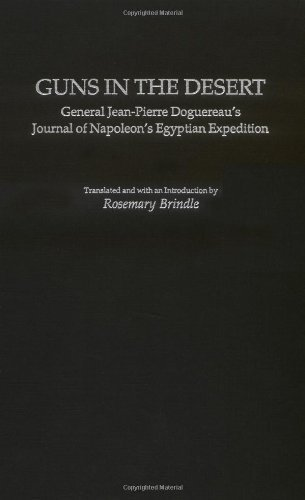 Guns in the Desert: General Jean-Pierre Doguereau's Journal of Napoleon's Egyptian Expedition (Contributions in Military Studies)