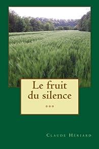 Le fruit du silence par Claude Hériard