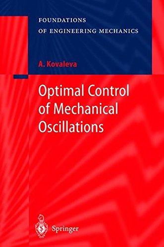 Optimal Control Of Mechanical Oscillations (Foundations Of Engineering Mechanics)