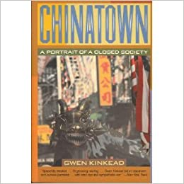 Chinatown Springs To Mind When Reading >> Chinatown A Portrait Of A Closed Society Gwen Kinkead
