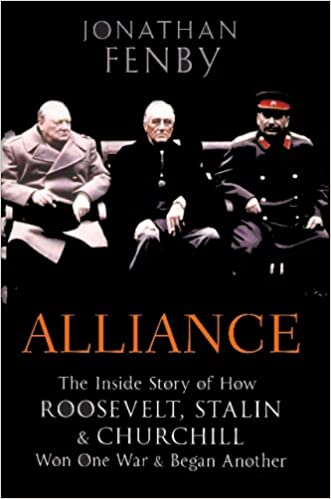 Alliance The Inside Story Of How Roosevelt Stalen And