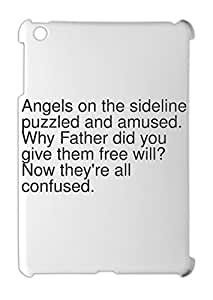 Angels on the sideline, puzzled and amused. Why Father did iPad mini - iPad mini 2 plastic case
