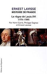 Histoire de France - tome 17 Le règne de Louis XVI (1774-1789)