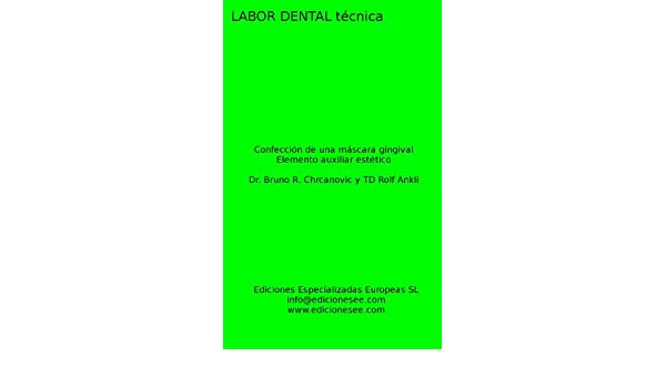 Amazon.com: Confección de una máscara gingival: Elemento auxiliar estético (Labor Dental Técnica) (Spanish Edition) eBook: Rolf Ankli: Kindle Store