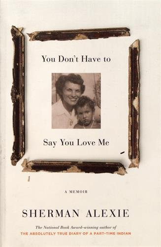 You Don't Have to Say You Love Me: A Memoir