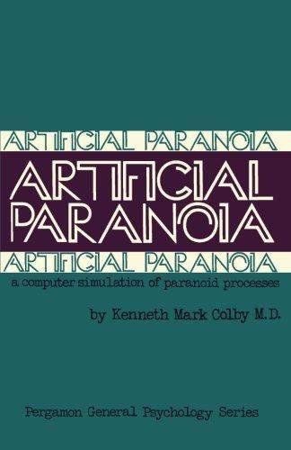 Read Online Artificial Paranoia: A Computer Simulation of Paranoid Processes pdf epub