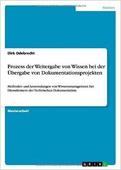 Book Prozess Der Weitergabe Von Wissen Bei Der Ubergabe Von Dokumentationsprojekten by Dirk Odebrecht (2013-08-31)