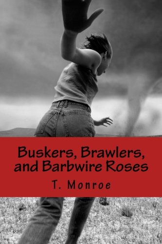 Buskers, Brawlers, and Barbwire Roses
