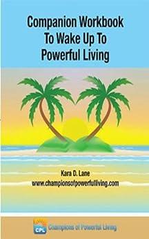 Companion Workbook to Wake Up to Powerful Living by [Lane, Kara]