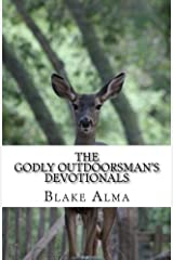 The Godly Outdoorsman's Devotionals Paperback