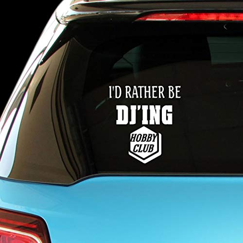 PressFans - I'd Rather BE DJ'ING Hobby CLUP Hobies Car Laptop Wall Sticker (Best Computer For Djing)