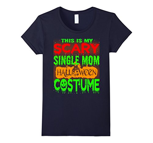 Womens Halloween Gift This is my Scary SINGLE MOM Halloween costume Small Navy