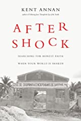 After Shock: Searching for Honest Faith When Your World Is Shaken Kindle Edition