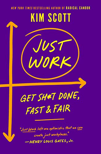Book Cover: Just Work: Get Sh*t Done, Fast & Fair