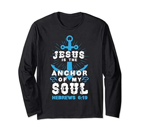 Unisex Jesus is the Anchor of my Soul Hebrews Long Sleeve T-Shirt Small Black (Hebrew Long Sleeve T-shirt)