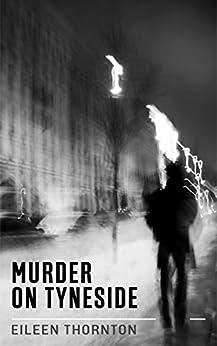 Murder on Tyneside by [Thornton, Eileen]
