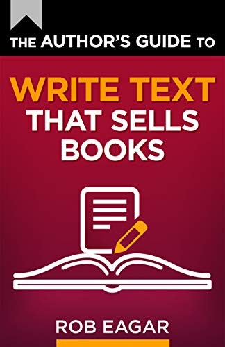 The Author's Guide to Write Text That Sells Books (The Author's Guides Series Book 3)