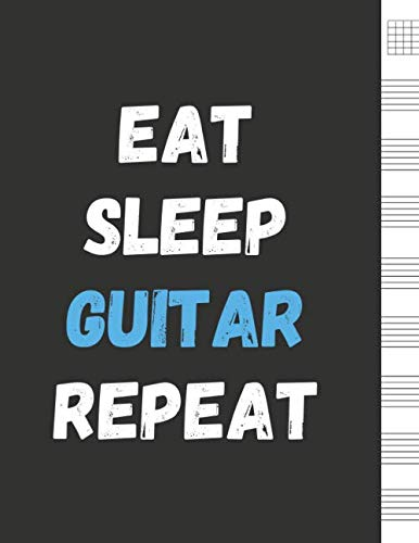 - Eat Sleep Guitar Repeat: Blank Sheet Music For Guitar, Music Manuscript Paper, 6 String Chord, Staff and Title Music Paper For Guitar Players, Musicians, Teachers and Students (100 Pages 8.5 x 11 )
