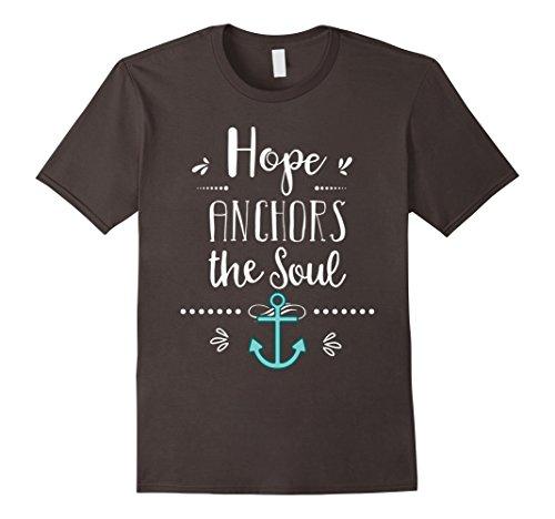 Hope Anchors the Soul Inspiring Inspirational T-Shirt