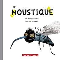 Le moustique par Stéphanie Guérineau