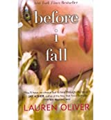 Before I Fall (Turtleback School & Library)[ BEFORE I FALL (TURTLEBACK SCHOOL & LIBRARY) ] by Oliver, Lauren (Author ) on Oct-25-2011 Hardcover