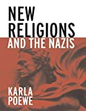 img - for New Religions and the Nazis by Karla Poewe (2005-12-18) book / textbook / text book