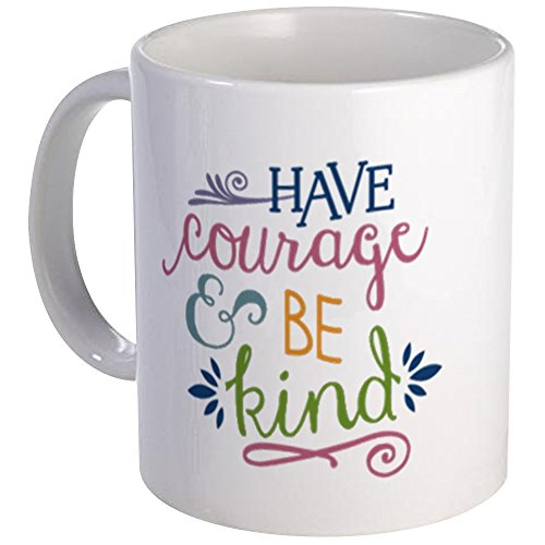 Courage Mug - CafePress - Have Courage Be Kind Mugs - Unique Coffee Mug, Coffee Cup