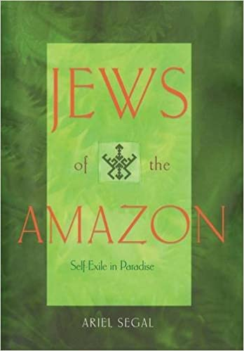 Jews of the Amazon: Self-Exile in Paradise: Ariel Segal