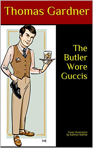 The Butler Wore Guccis: Cover Illustration by Kathryn Rathke (Marjorie Post)