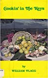 Cookin' in the Keys, William G. Flagg, 0884270580