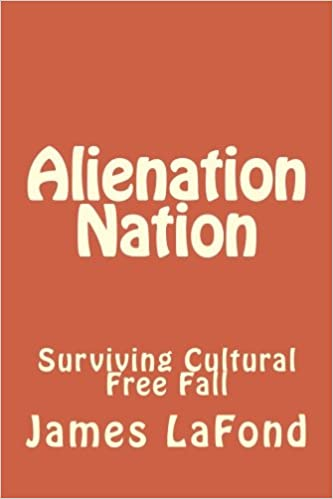 Alienation Nation Surviving Cultural Free Fall James
